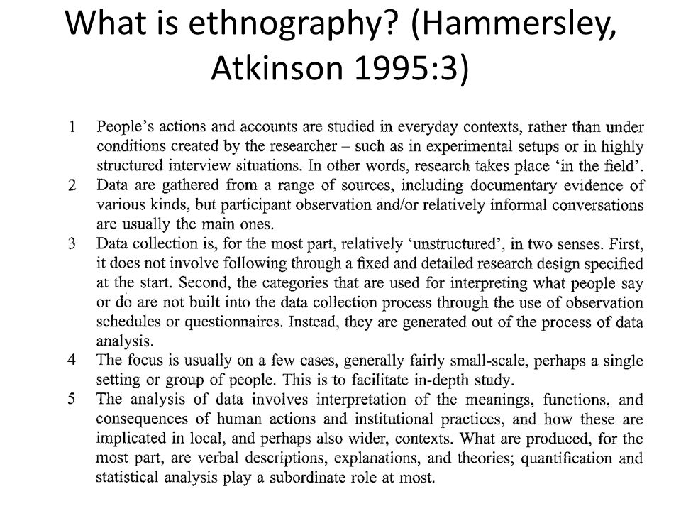 What is ethnography? (Hammersley, Atkinson 1995:3)