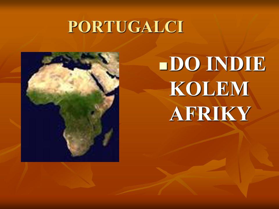 PORTUGALCI DO INDIE KOLEM AFRIKY DO INDIE KOLEM AFRIKY