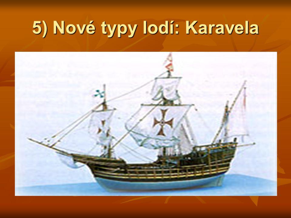 5) Nové typy lodí: Karavela