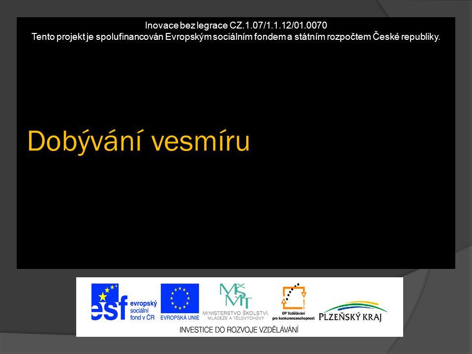 Inovace bez legrace CZ.1.07/1.1.12/01.0070 Tento projekt je spolufinancován Evropským sociálním fondem a státním rozpočtem České republiky. Dobývání v