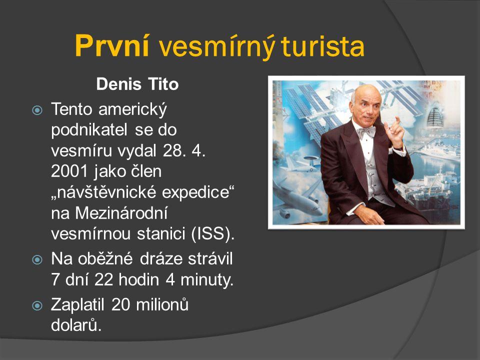 """První vesmírný turista Denis Tito  Tento americký podnikatel se do vesmíru vydal 28. 4. 2001 jako člen """"návštěvnické expedice"""" na Mezinárodní vesmírn"""