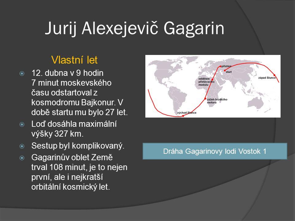 Jurij Alexejevič Gagarin Vlastní let  12. dubna v 9 hodin 7 minut moskevského času odstartoval z kosmodromu Bajkonur. V době startu mu bylo 27 let. 