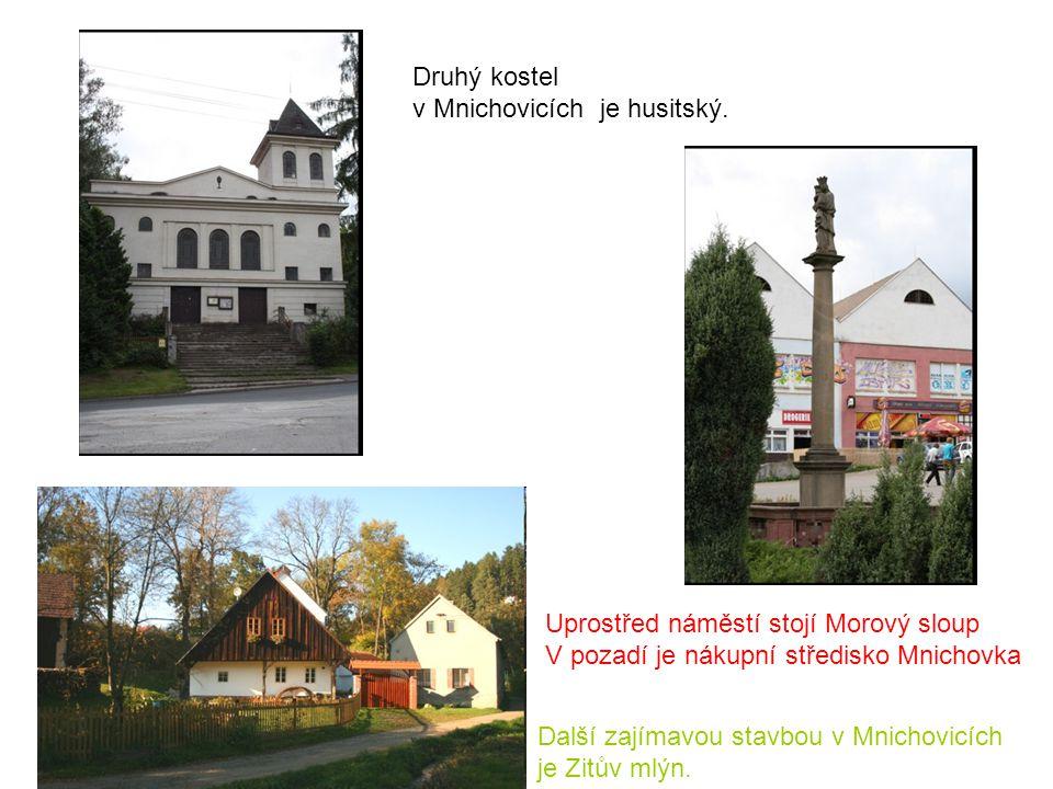 Druhý kostel v Mnichovicích je husitský. Uprostřed náměstí stojí Morový sloup V pozadí je nákupní středisko Mnichovka Další zajímavou stavbou v Mnicho