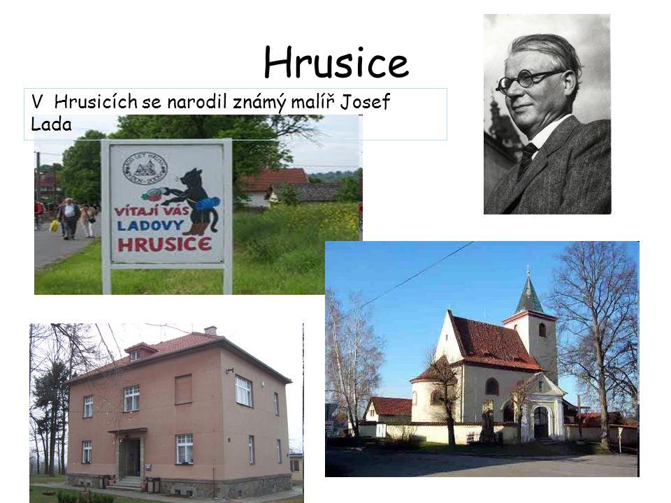 Hrusice V Hrusicích se narodil známý malíř Josef Lada