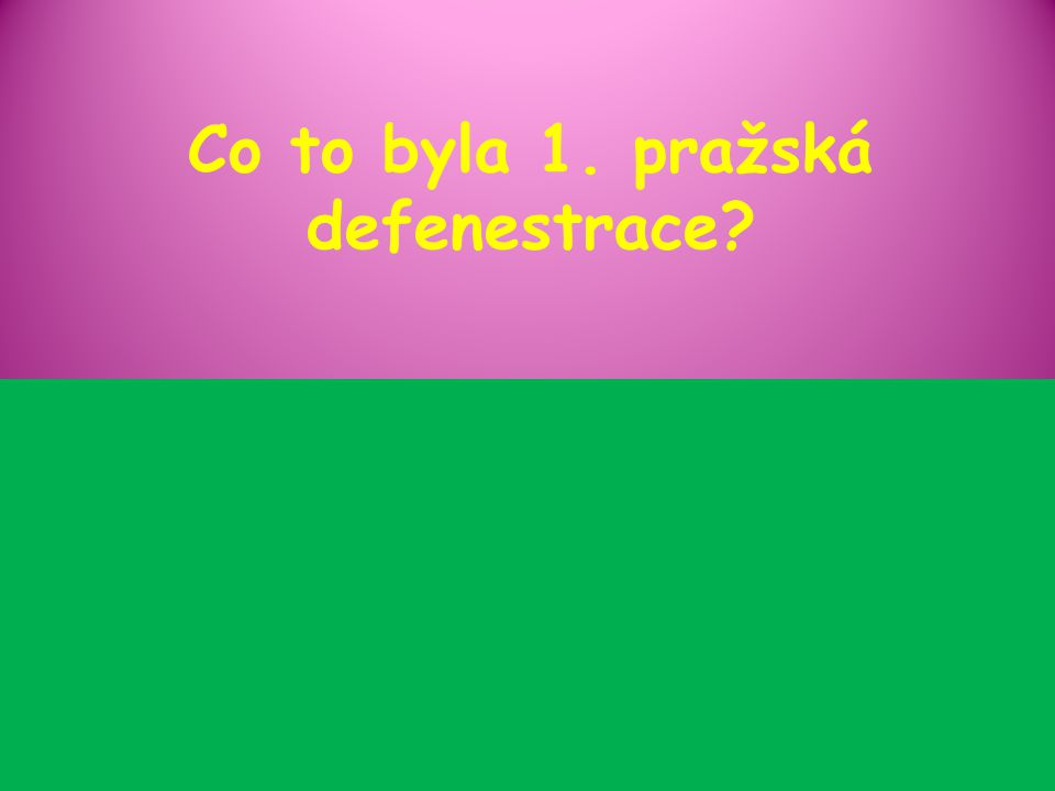 Co to byla 1. pražská defenestrace?