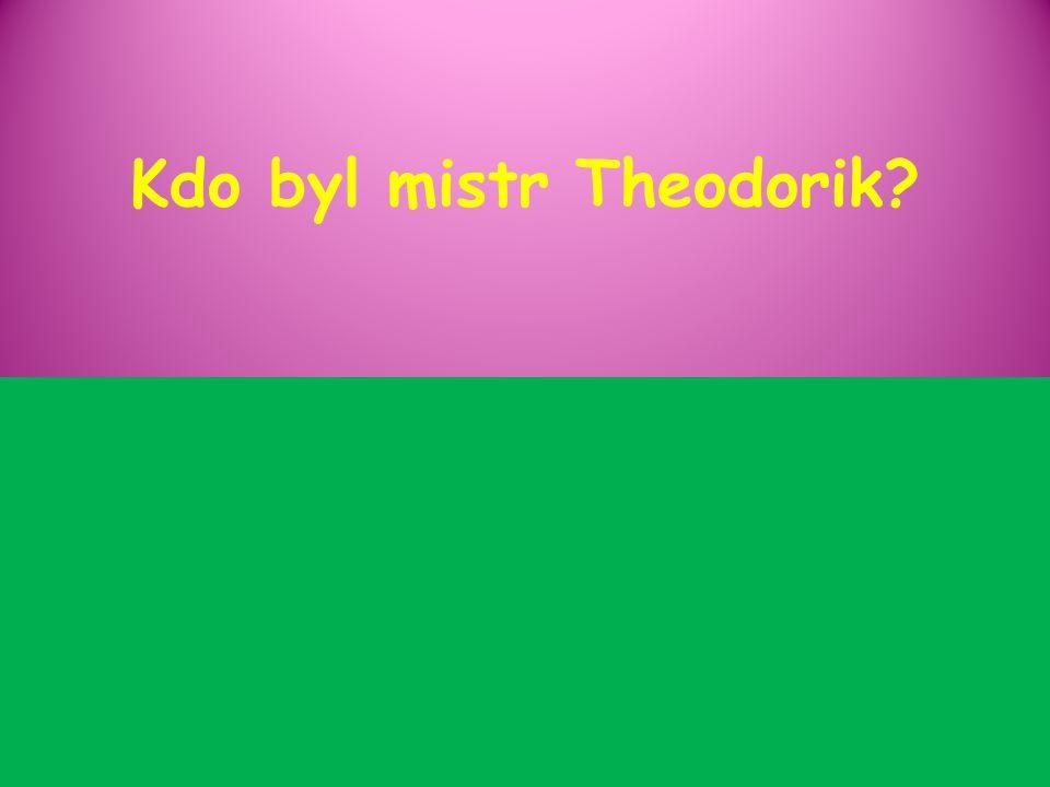 Kdo byl mistr Theodorik?