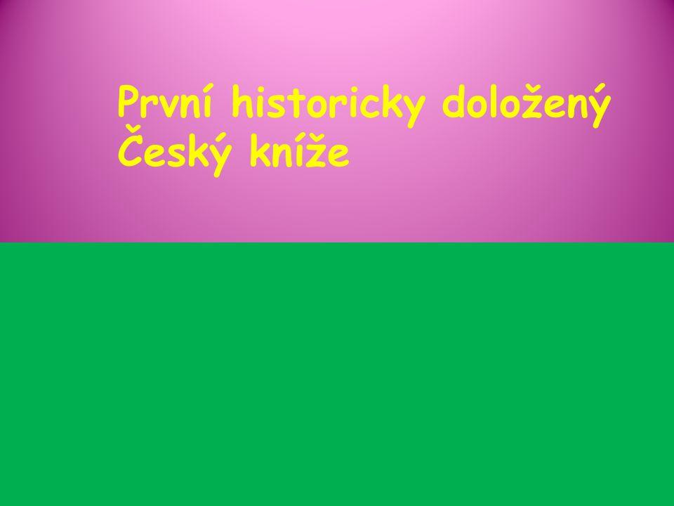 První historicky doložený Český kníže