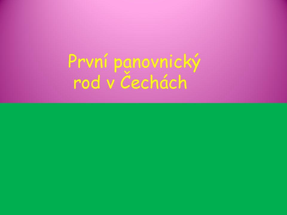 První panovnický rod v Čechách