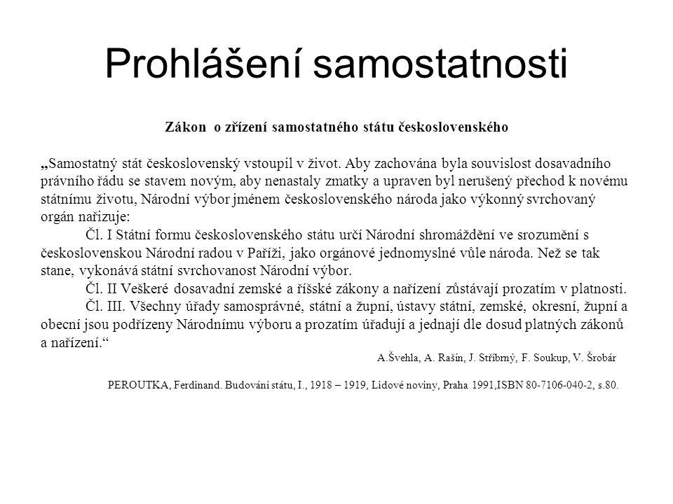 """Prohlášení samostatnosti Zákon o zřízení samostatného státu československého """"Samostatný stát československý vstoupil v život."""