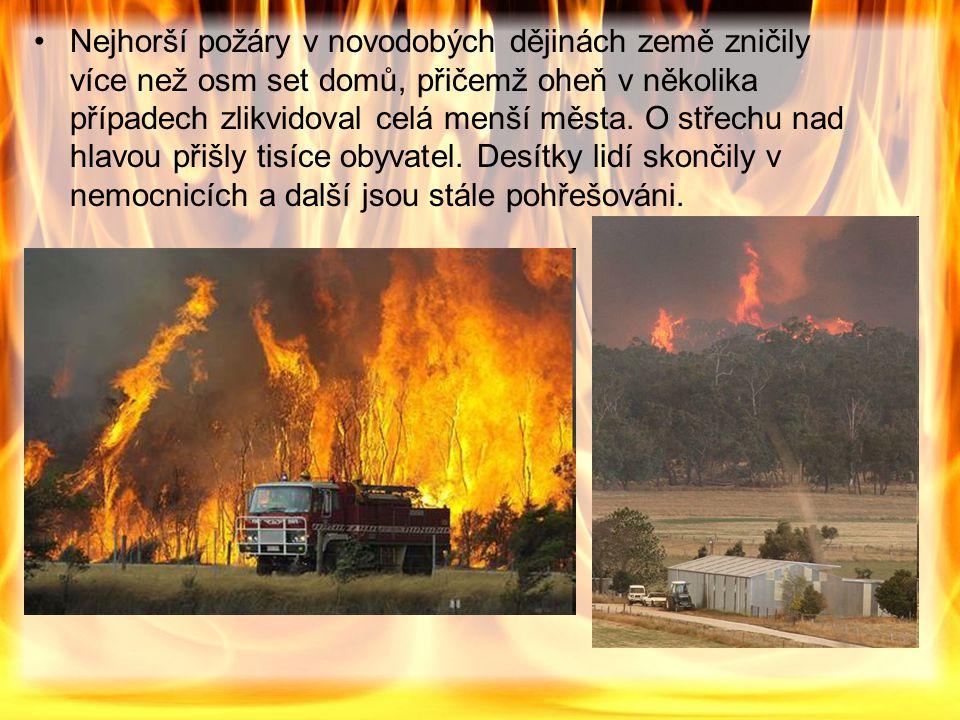 Nejhorší požáry v novodobých dějinách země zničily více než osm set domů, přičemž oheň v několika případech zlikvidoval celá menší města.