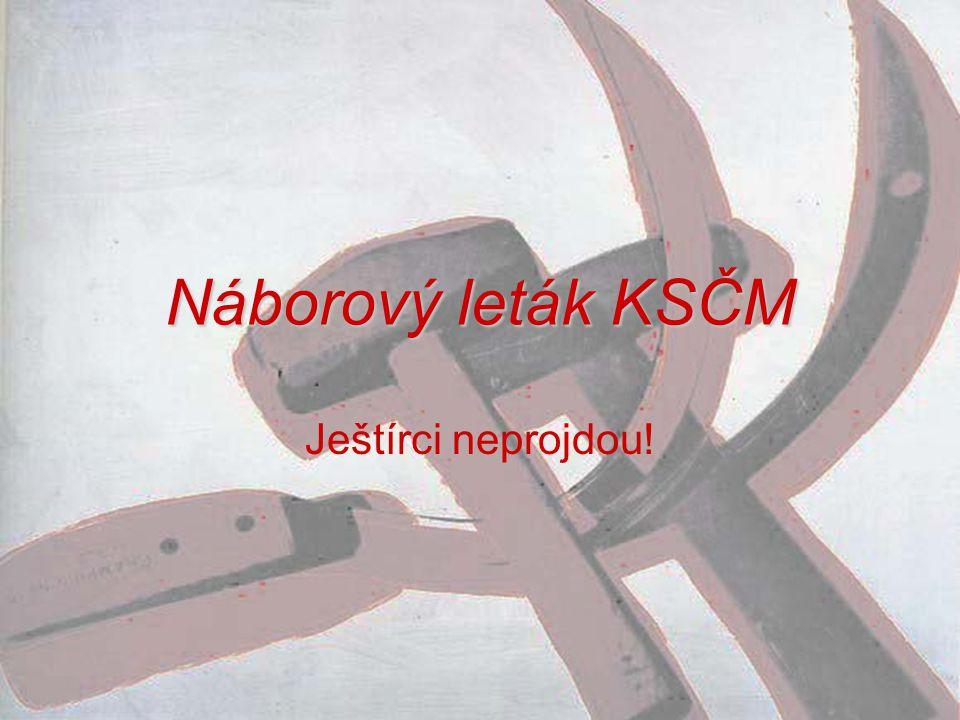 Náborový leták KSČM Ještírci neprojdou!