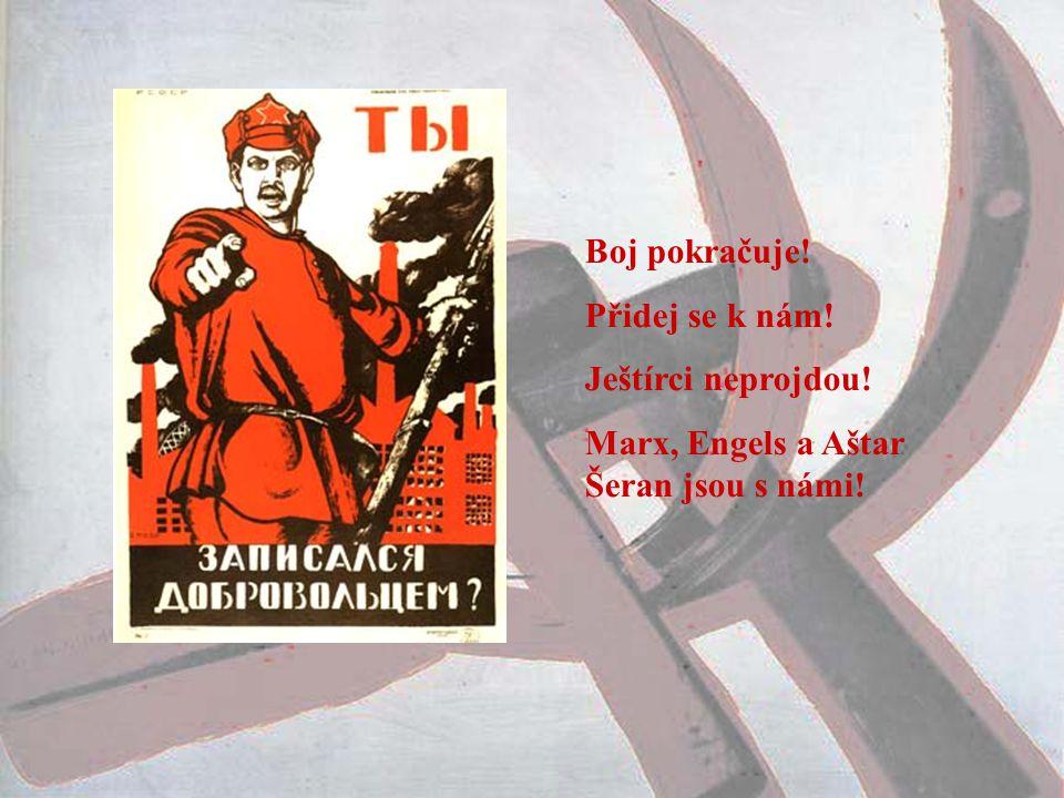 Boj pokračuje! Přidej se k nám! Ještírci neprojdou! Marx, Engels a Aštar Šeran jsou s námi!