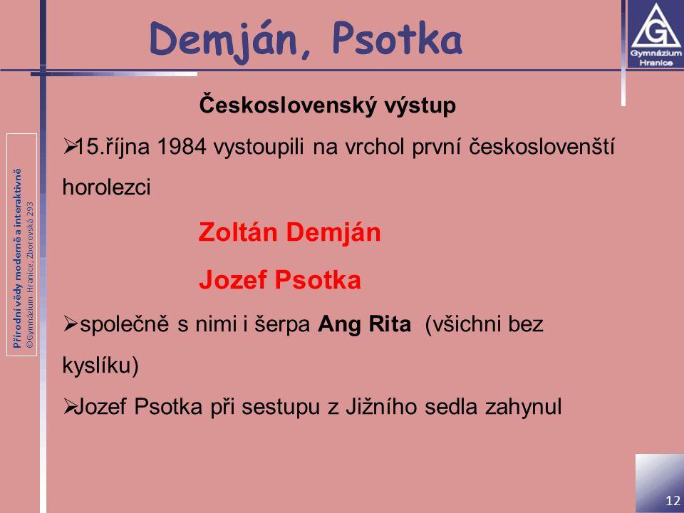 Přírodní vědy moderně a interaktivně ©Gymnázium Hranice, Zborovská 293 Demján, Psotka Československý výstup  15.října 1984 vystoupili na vrchol první