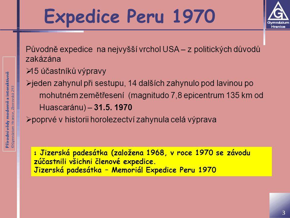 Přírodní vědy moderně a interaktivně ©Gymnázium Hranice, Zborovská 293 Expedice Peru 1970 3 Původně expedice na nejvyšší vrchol USA – z politických dů