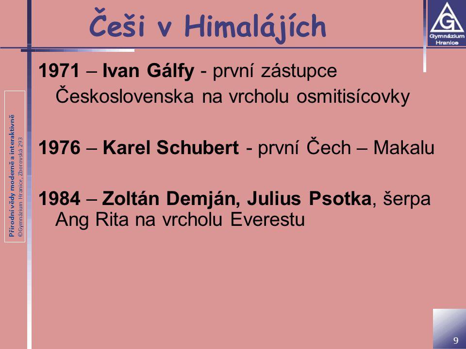 Přírodní vědy moderně a interaktivně ©Gymnázium Hranice, Zborovská 293 Češi v Himalájích 10 v 80.