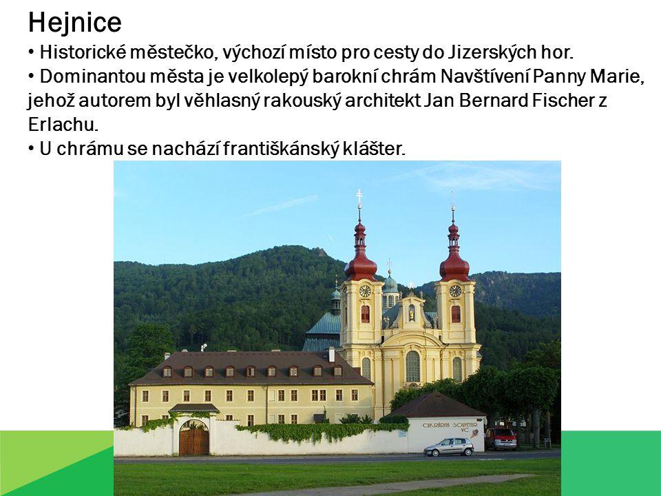 Hejnice Historické městečko, výchozí místo pro cesty do Jizerských hor.
