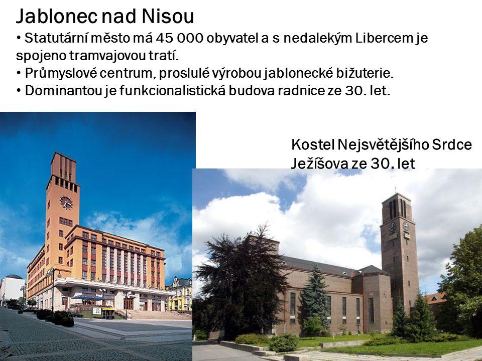 Jablonec nad Nisou Statutární město má 45 000 obyvatel a s nedalekým Libercem je spojeno tramvajovou tratí.