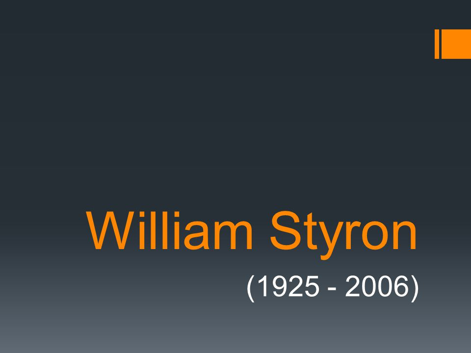 William Styron (1925 - 2006)