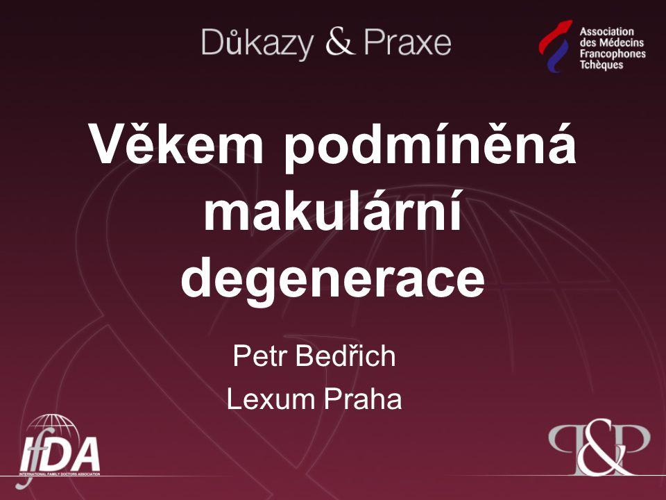 Věkem podmíněná makulární degenerace Petr Bedřich Lexum Praha