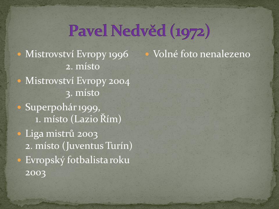 Mistrovství Evropy 1996 2.místo Mistrovství Evropy 2004 3.