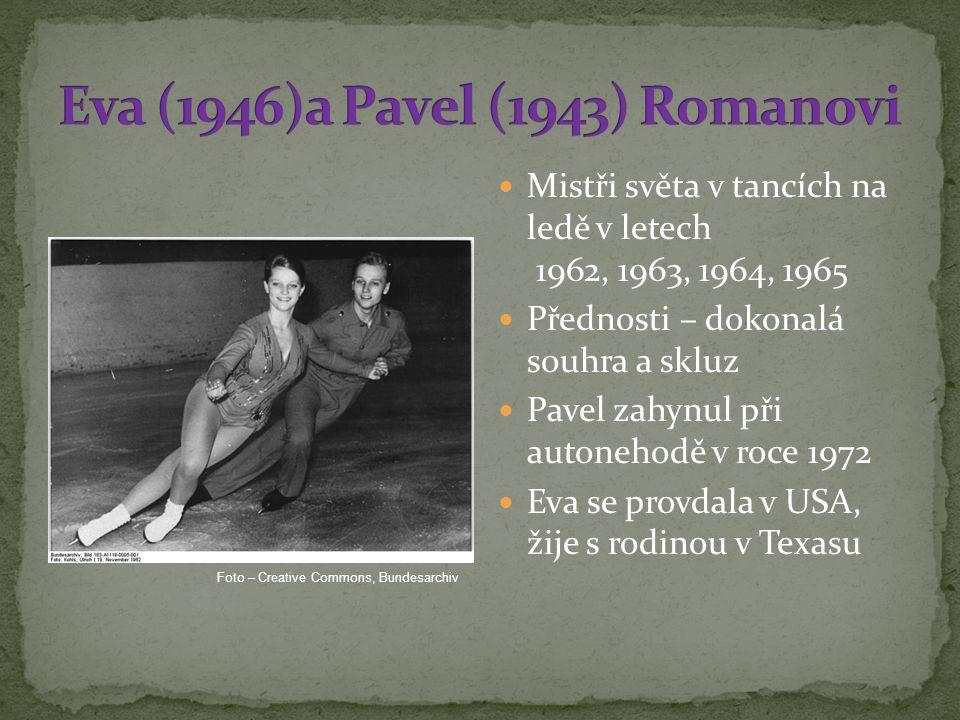 Mistři světa v tancích na ledě v letech 1962, 1963, 1964, 1965 Přednosti – dokonalá souhra a skluz Pavel zahynul při autonehodě v roce 1972 Eva se provdala v USA, žije s rodinou v Texasu Foto – Creative Commons, Bundesarchiv