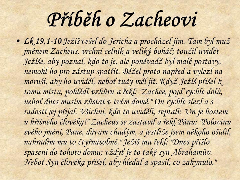 Příběh o Zacheovi Lk 19,1-10 Ježíš vešel do Jericha a procházel jím.