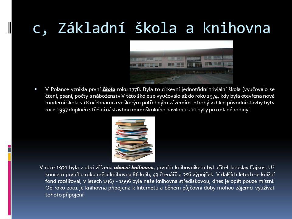 c, Základní škola a knihovna  V Polance vznikla první škola roku 1778.