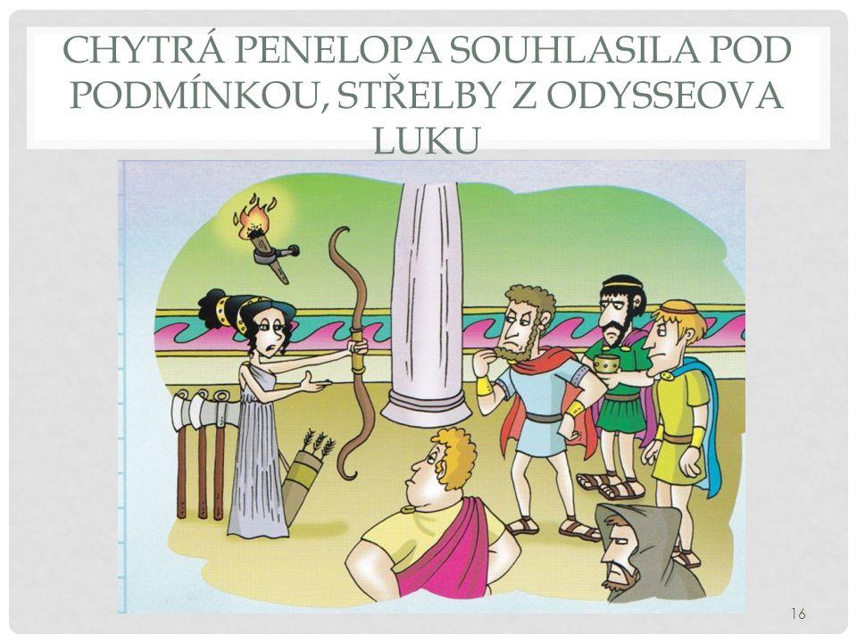 CHYTRÁ PENELOPA SOUHLASILA POD PODMÍNKOU, STŘELBY Z ODYSSEOVA LUKU 16