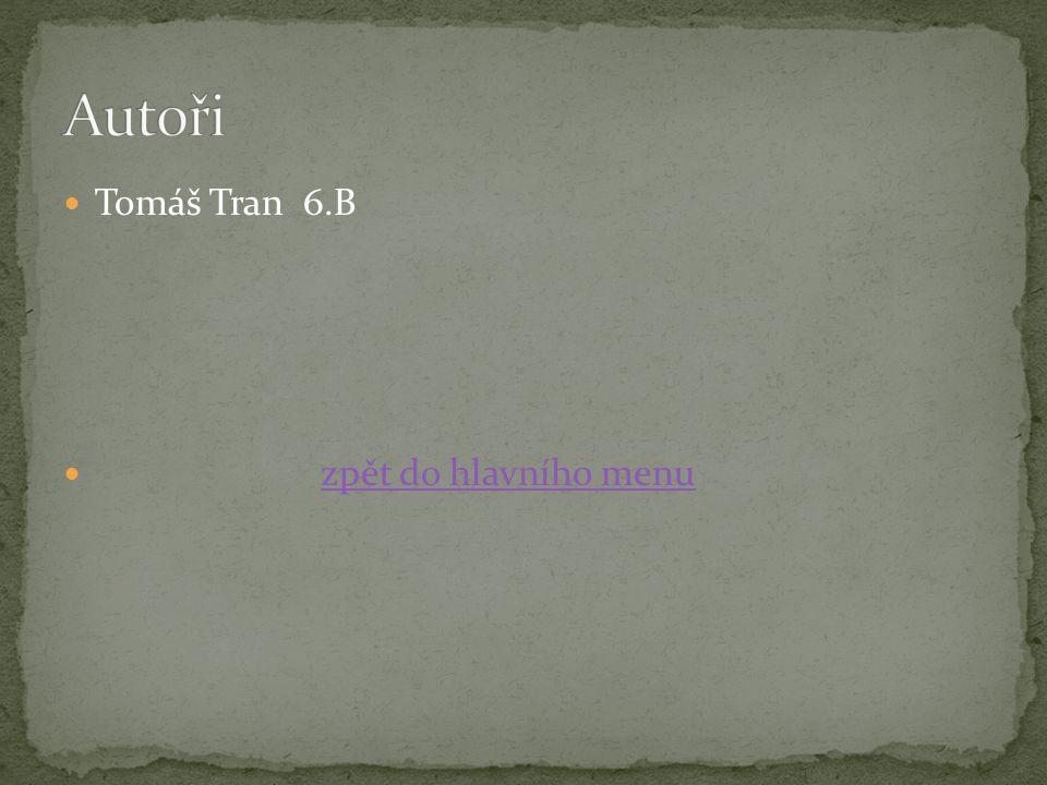 Tomáš Tran 6.B zpět do hlavního menu