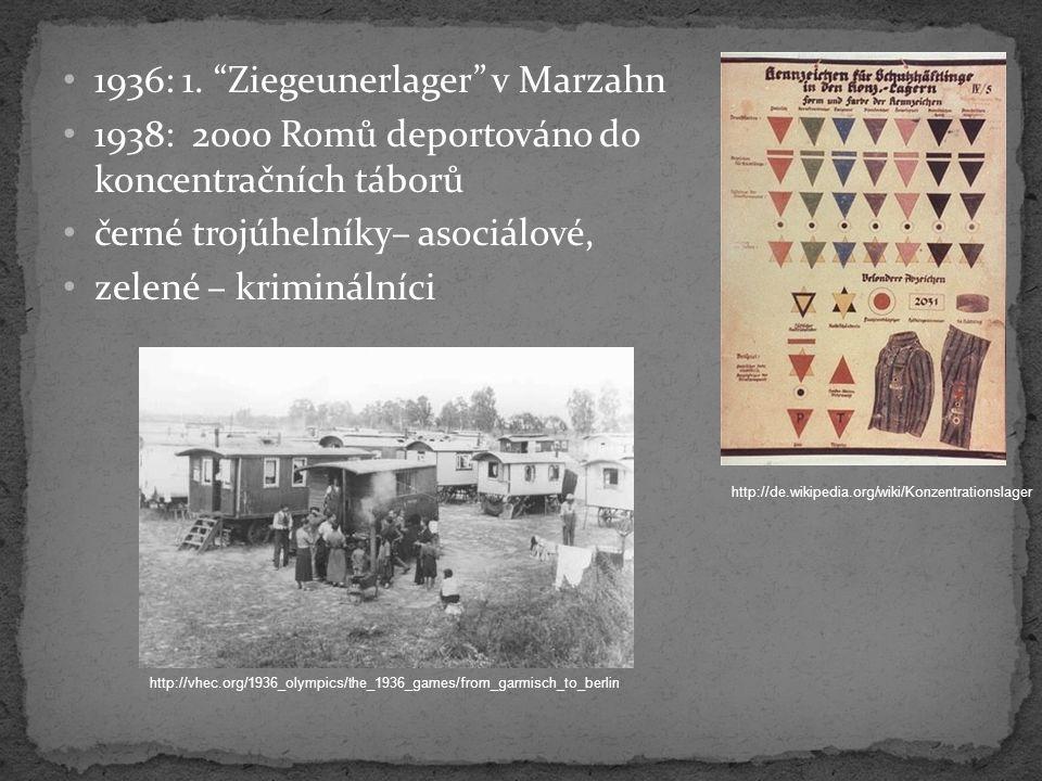 """1936: 1. """"Ziegeunerlager"""" v Marzahn 1938: 2000 Romů deportováno do koncentračních táborů černé trojúhelníky– asociálové, zelené – kriminálníci http://"""