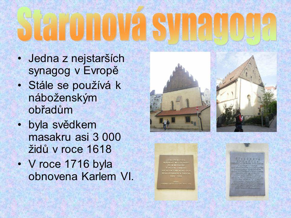 Jedna z nejstarších synagog v Evropě Stále se používá k náboženským obřadům byla svědkem masakru asi 3 000 židů v roce 1618 V roce 1716 byla obnovena Karlem VI.