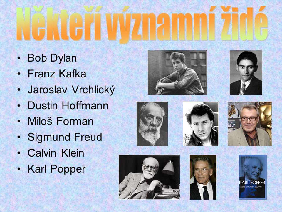 Bob Dylan Franz Kafka Jaroslav Vrchlický Dustin Hoffmann Miloš Forman Sigmund Freud Calvin Klein Karl Popper
