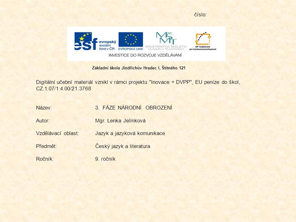 číslo: Digitální učební materiál vznikl v rámci projektu Inovace + DVPP , EU peníze do škol, CZ.1.07/1.4.00/21.3768 Název:3.