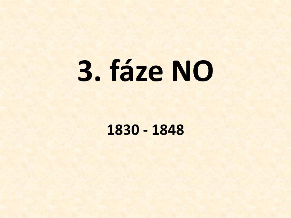 3. fáze NO 1830 - 1848
