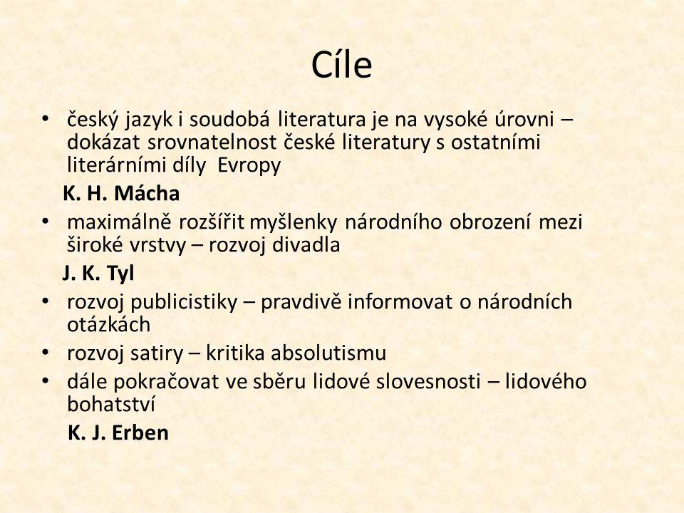 Cíle český jazyk i soudobá literatura je na vysoké úrovni – dokázat srovnatelnost české literatury s ostatními literárními díly Evropy K. H. Mácha max