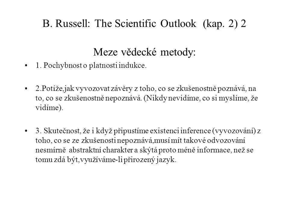 B.Russell: The Scientific Outlook (kap. 2) 2 Meze vědecké metody: 1.