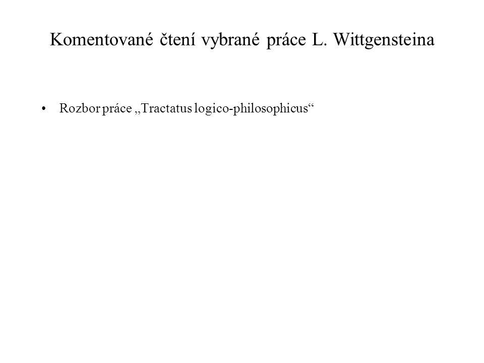 """Komentované čtení vybrané práce L. Wittgensteina Rozbor práce """"Tractatus logico-philosophicus"""