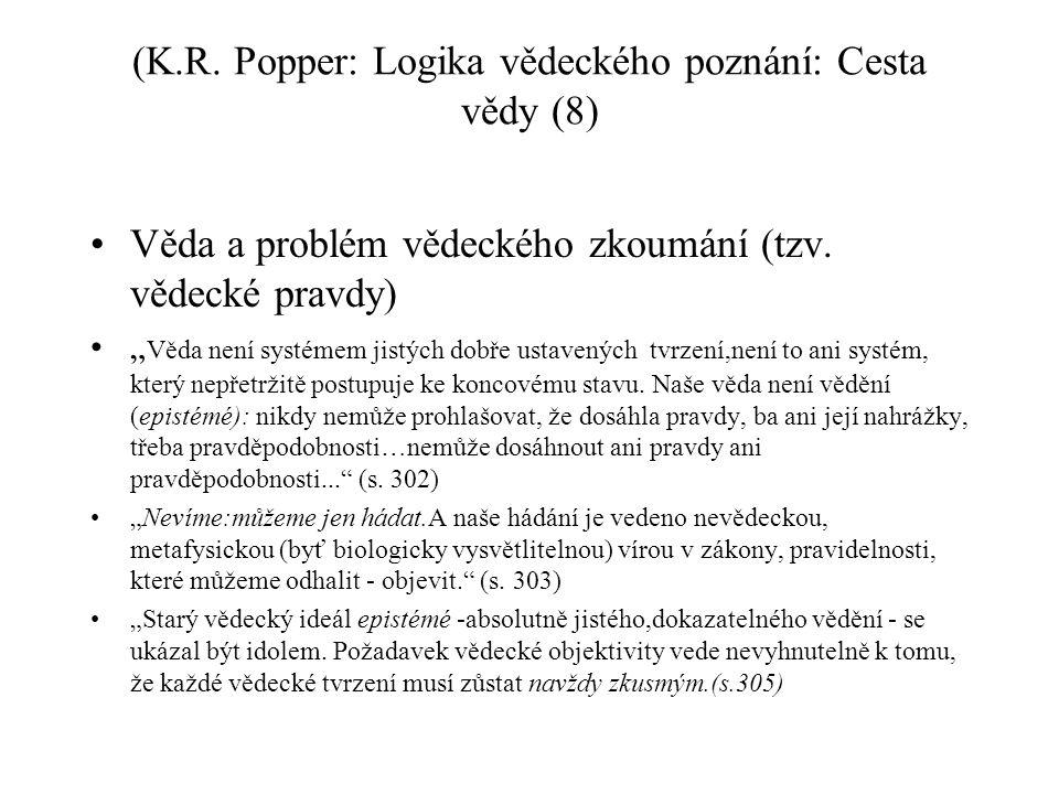 (K.R.Popper: Logika vědeckého poznání: Cesta vědy (8) Věda a problém vědeckého zkoumání (tzv.