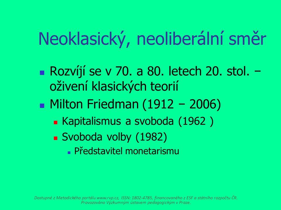 Neoklasický, neoliberální směr Rozvíjí se v 70.a 80.