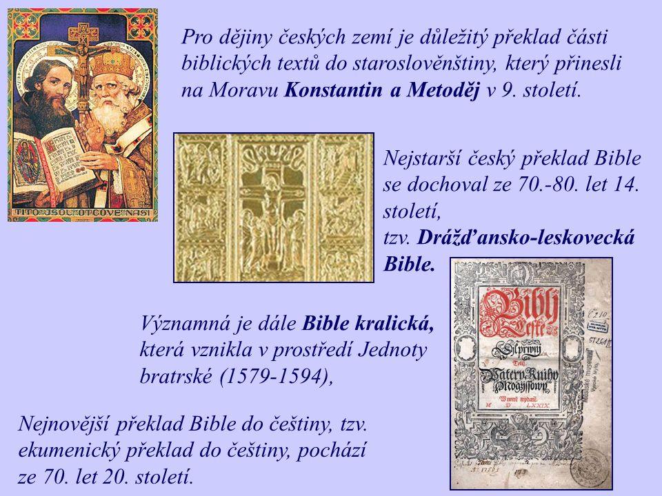 Překlady Bible Bible se rozšířila do jiných kultur a k jiným národům poměrně rychle díky překladům. Septuaginta  tzv. Septuaginta – překlad Starého z