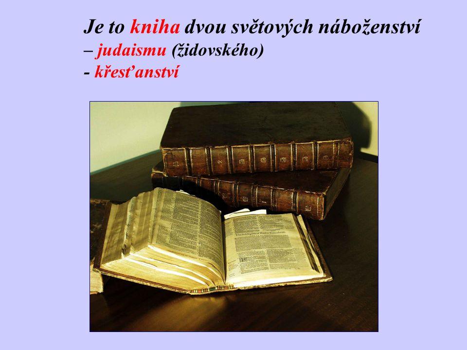 Písmo svaté - významná památka hebrejské literatury - nejčtenější kniha na světě - už 2000 let se opisuje, tiskne a překládá do všech jazyků světa