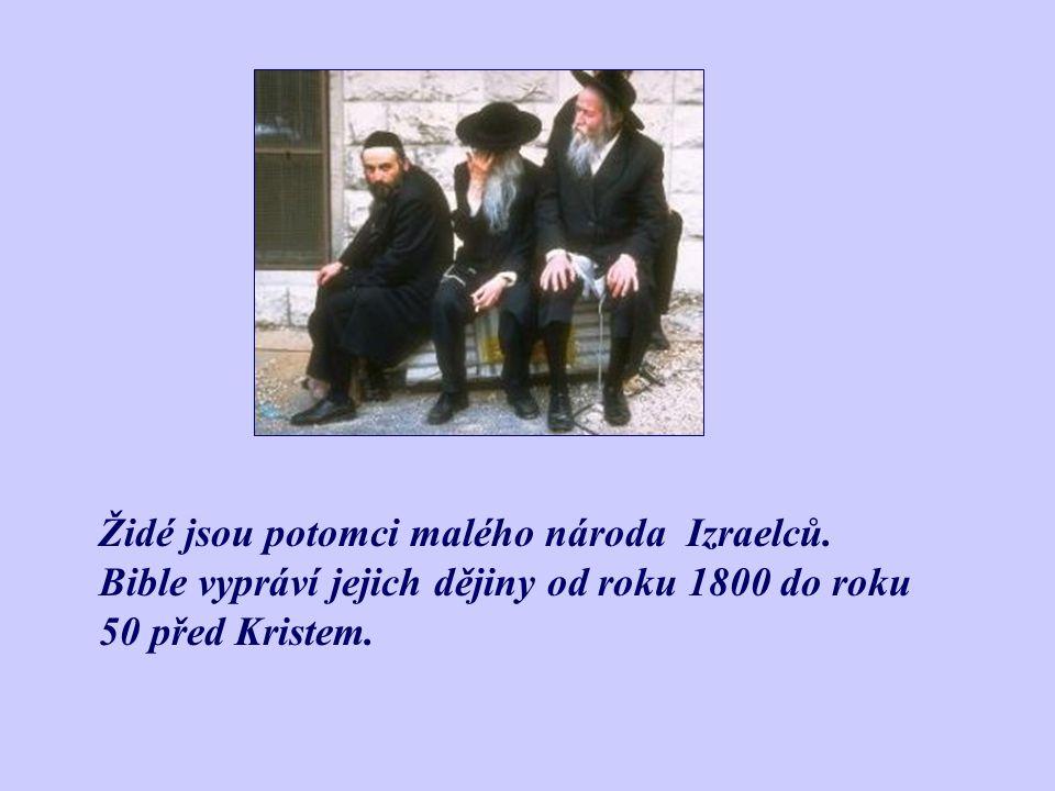 Je to kniha dvou světových náboženství – judaismu (židovského) - křesťanství