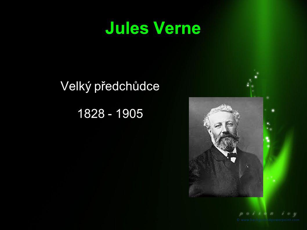 Jules Verne Velký předchůdce 1828 - 1905