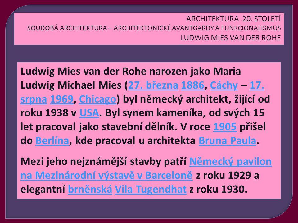 Ludwig Mies van der Rohe narozen jako Maria Ludwig Michael Mies (27.