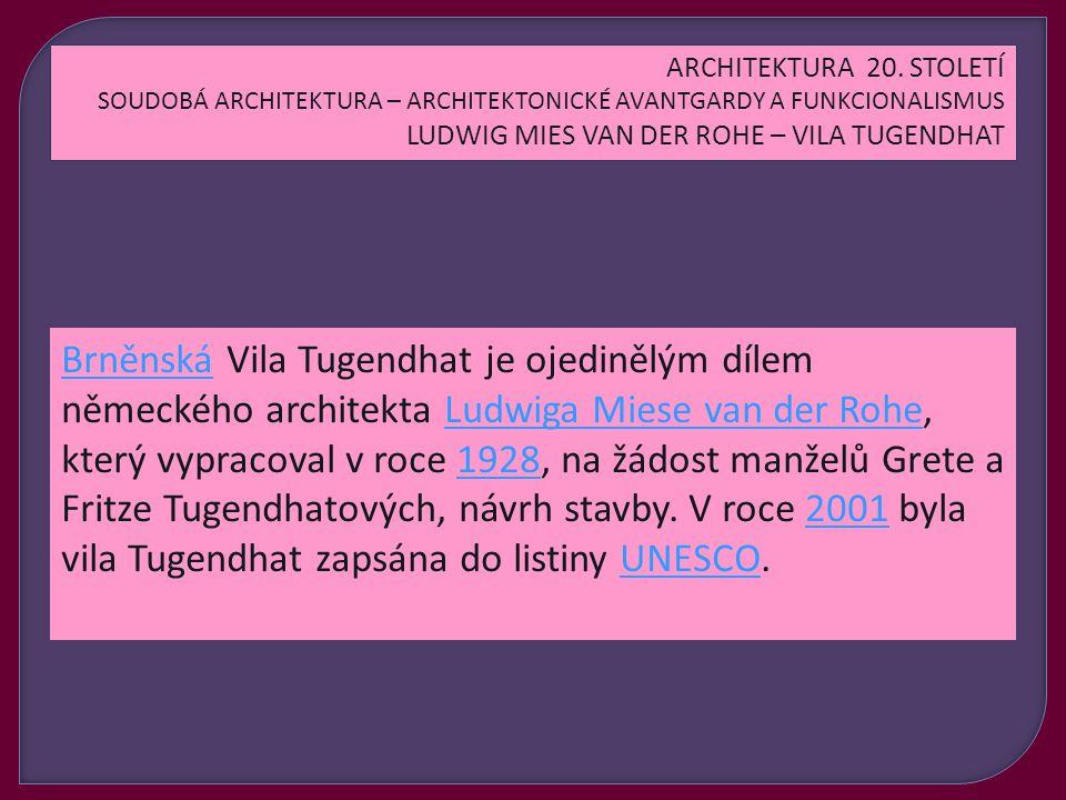 BrněnskáBrněnská Vila Tugendhat je ojedinělým dílem německého architekta Ludwiga Miese van der Rohe, který vypracoval v roce 1928, na žádost manželů Grete a Fritze Tugendhatových, návrh stavby.