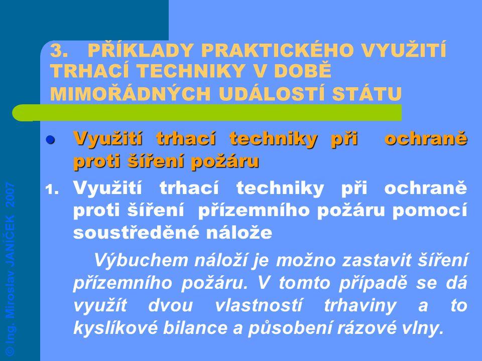 3. PŘÍKLADY PRAKTICKÉHO VYUŽITÍ TRHACÍ TECHNIKY V DOBĚ MIMOŘÁDNÝCH UDÁLOSTÍ STÁTU Využití trhací techniky při ochraně proti šíření požáru Využití trha