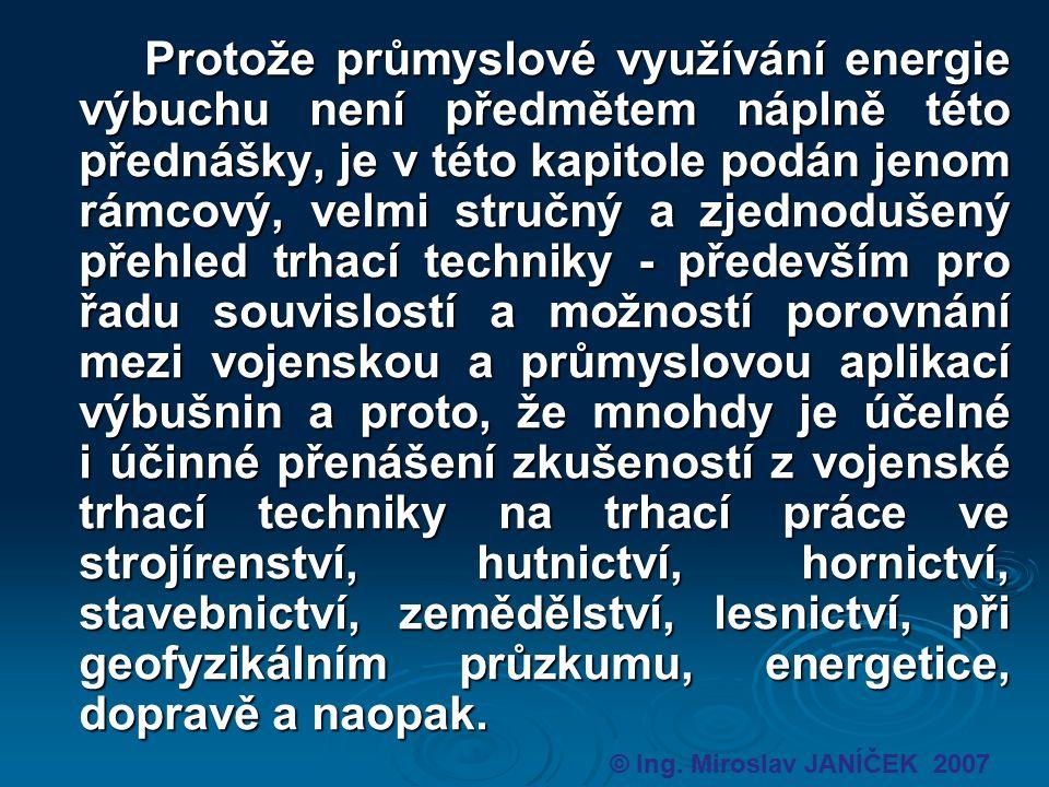 Rozvojem a objemem trhacích prací zaujímá Česká republika přední místo mezi průmyslově vyspělými státy.