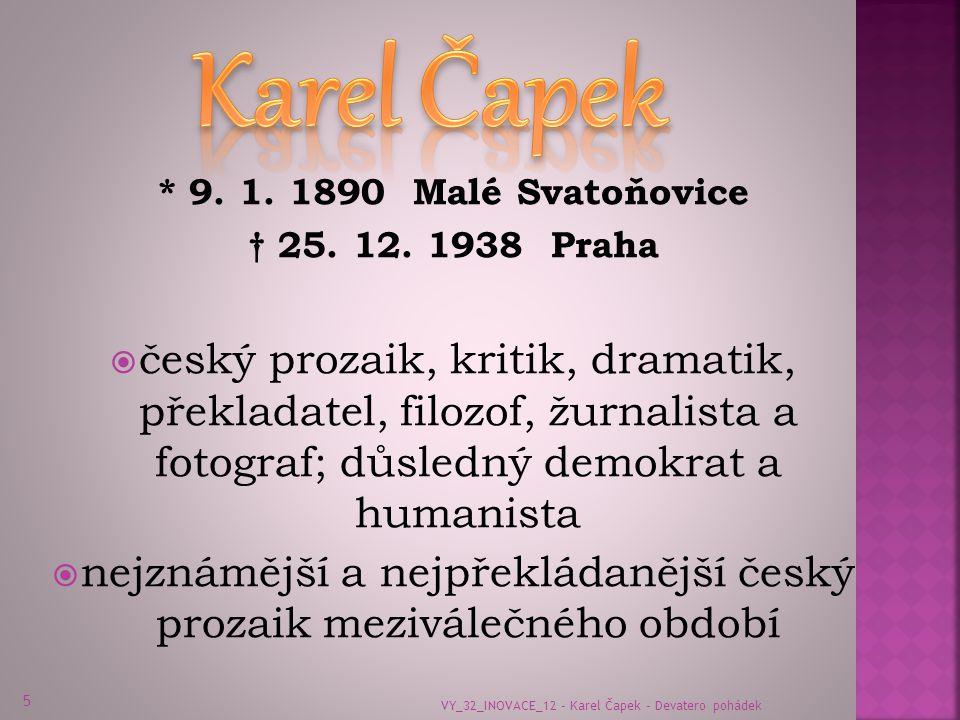 * 9. 1. 1890 Malé Svatoňovice † 25. 12. 1938 Praha  český prozaik, kritik, dramatik, překladatel, filozof, žurnalista a fotograf; důsledný demokrat a