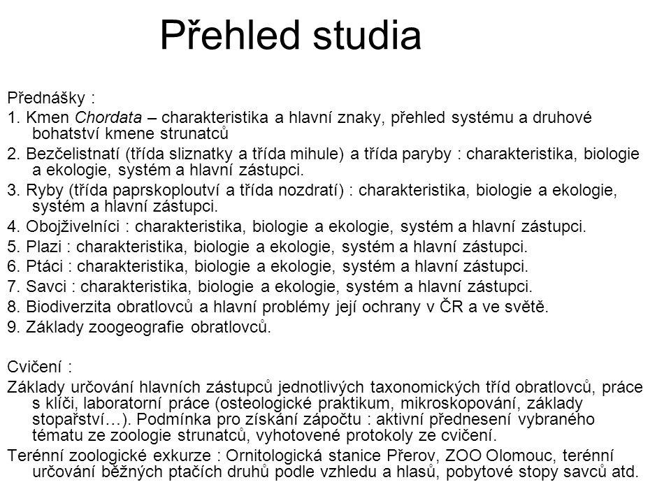Přehled studia Přednášky : 1.