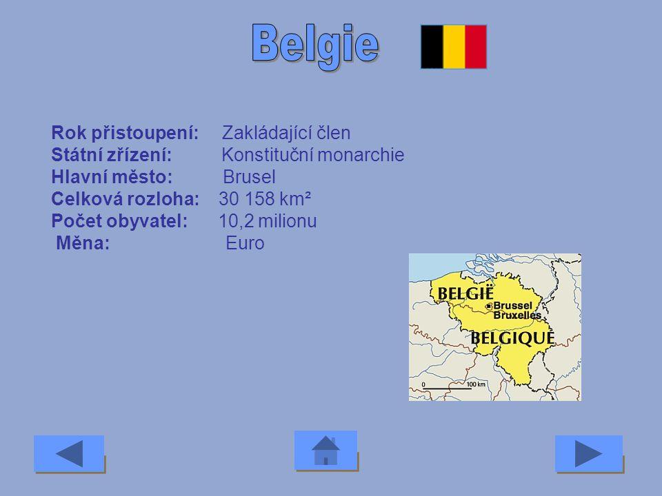 Belgie Lotyšsko Rumunsko Portugalsko Francie Irsko ItálieBulharsko Česká rep.Kypr Dánsko Estonsko Finsko Litva Lucembursko Polsko Maďarsko Nizozemsko